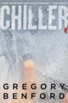 CHILLER by Gregory Benford, 2011 edition